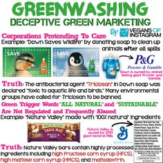 """One of the more disturbing cases of Greenwashing belongs to Dawn Dish Soap. They claim that """"Dawn Saves Wildlife"""" by donating soap and funding to clean up animals after oil spills. Instead of truly saving animals, they're using the photos of cute animals to sell dish soap. However, in order to ACTUALLY donate to the animals, you have to register the soap you bought on their website along with giving over your personal information. Here's the real kicker: Dawn contains an antibacterial agent…"""
