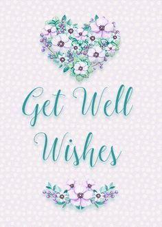Lovely flower, heart shaped wreath, sends get well wishes and cheer. Free online Get Well Wishes And Pretty Flowers ecards on Everyday Cards