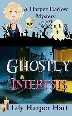 Ghostly Interests (A Harper Harlow Mystery Book 1) by Lily Harper Hart http://www.amazon.com/dp/B0107O0CNS/ref=cm_sw_r_pi_dp_4LsOvb1B0ZB7G
