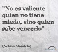 """#Frases #Motivacion """"No es valiente quien no tiene miedo, sino quien sabe vencerlo"""" Nelson Mandela"""