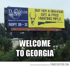 Funny pictures about Georgia welcomes you. Oh, and cool pics about Georgia welcomes you. Also, Georgia welcomes you. Funny Billboards, Funny Road Signs, Redneck Humor, Funny Memes, Hilarious, Funny Quotes, Random Quotes, It's Funny, E Mc2