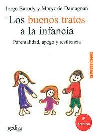 Los buenos tratos a la infancia.Jorge Barudy y Maryorie Dantagnan