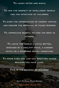 "what is true success ralph This often attributed to emerson poem success below is most likely not by emerson after all ""success"" inaccurately attributed to ralph waldo emerson."