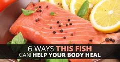 6 Ways This Fish Can Help Your Body Heal