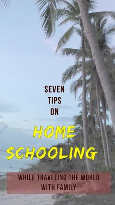 And what about school ? That's what 90% of people ask us. Look inside for seven tips on what we do with school while traveling.