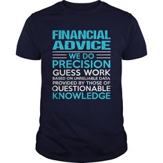 FINANCIAL ADVICE T-Shirts, Hoodies. ADD TO CART ==► https://www.sunfrog.com/LifeStyle/FINANCIAL-ADVICE-105229692-Navy-Blue-Guys.html?id=41382