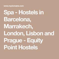 Spa - Hostels in Barcelona, Marrakech, London, Lisbon and Prague - Equity Point Hostels