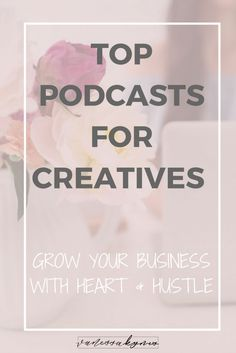 These are my favorite podcasts for the girl boss and creative entrepreneur in you! // Vanessa Kynes