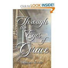 Through the Eyes of Grace    (Author) Debi Gray Walter