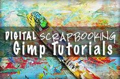 Free Gimp Tutorials for your digital scrapbooking needs! Learn digital scrapbooking for free with our help.