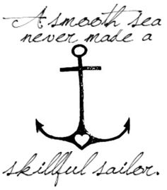 I just designed this.. Pretty sure this will be my next tattoo (: A smooth sea never made a skillful sailor. #quote #tattoo #anchor