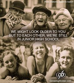 We might look older to you but to each other, we're still in junior high.We might look older to you but to each other, we're still in junior high. Friends Forever, Best Friends, Friends Girls, Lifelong Friends, Old Friends, Look Older, Happy Birthday Quotes, Funny Birthday, Happy Birthday Old Friend