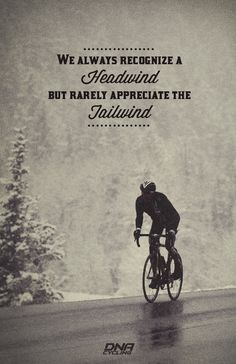 in cycling and life, We always recognize a headwind but rarely appreciate the tailwind #isadoreapparel #roadisthewayoflife #cyclingmemories
