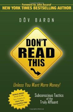 Business Books: Best Books for Entrepreneurs. Don't Read This Unless You Want More Money!: Subconscious Tactics of the Truly Affluent by Dov Baron   #businessbooks #personaldevelopmentbooks #mindsetbooks #selfhelpbooks