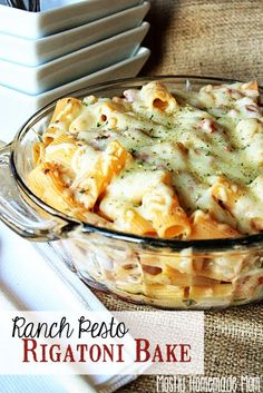 Mostly Homemade Mom: Ranch Pesto Rigatoni Bake (add chicken)