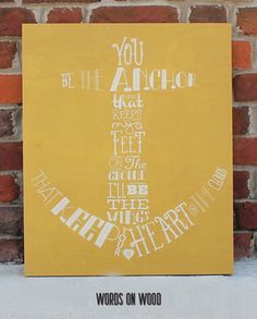 Anchor-Yellow Sign Quotes, Chalkboard Quotes, Art Quotes, Words On Wood, Anchor, Sayings, Yellow, Lyrics, Anchor Bolt