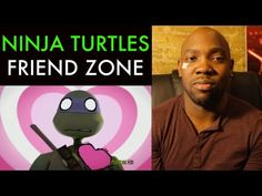 Ninja Turtle Friend Zone, it sucks being in friend zone but it may be worse if you're a mutant turtle.