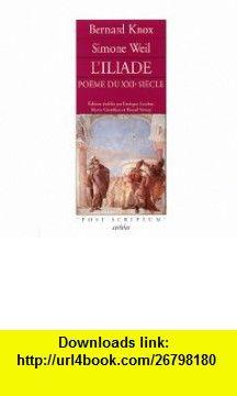 LIliade, poème du XXIe siècle (French Edition) (9782869596863) Bernard Knox , ISBN-10: 2869596863  , ISBN-13: 978-2869596863 ,  , tutorials , pdf , ebook , torrent , downloads , rapidshare , filesonic , hotfile , megaupload , fileserve