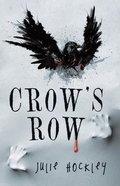 CROW'S ROW - http://adiccionliteraria8.blogspot.pe/2015/12/crows-row-julie-hockley.html