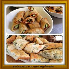 Spring rolls and Rosemary Focaccia
