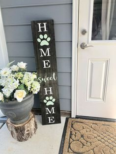 Delicate Crafts for the home! The perfect large front porch sign to welcome guests to your home! Approximately Stain: Ebony Lettering: White Paw Print & Sweet: Mint Green ( Hand painted, sealed & protected for the outdoors! Front Porch Signs, Front Door Decor, Diy Front Porch Ideas, Front Porch Decorations, Fromt Porch Ideas, Decorations For Home, Front Porch Flowers, Dog Lover Gifts, Dog Gifts