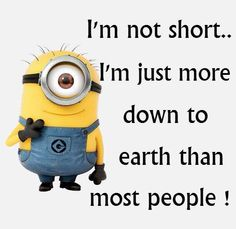 This is me for all of you that keep picking on my height deficiency