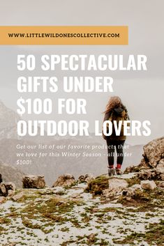 50 Spectacular Winter Gifts Under $100 for Outdoor Lovers | Looking for some affordable and unique gift ideas to surprise your loved ones with this holiday season? This Guide features 50 Spectacular Gifts under $100 for Outdoor Lovers. We've included items in every price point for all kinds of outdoor enthusiasts so you're sure to find something to meet your needs! | www.littlewildonescollecitve.com | #wintergifts #outdoorlovers #under100gifts
