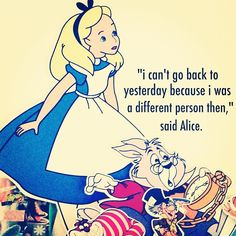 Funny Images With Quotes On Leaving The Past Behind. QuotesGram by Funny Images With Quotes, Me Quotes, Alice Quotes, Funny Quotes, Leaving Quotes, Alice And Wonderland Quotes, The Best Is Yet To Come, Disney Quotes, Meaningful Words