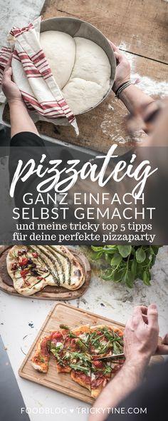 rezept für den perfekten selbstgemachten pizzateig und 5 tipps für eine tolle pizza party ♥ trickytine.com