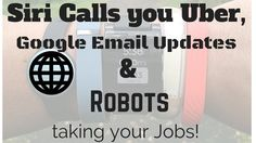 Siri can Call Uber's and Robots take your Jobs! TMM I Vlog#7