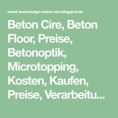 Beton Cire, Beton Floor, Preise, Betonoptik, Microtopping, Kosten, Kaufen, Preise, Verarbeitung, fugenlose Böden, Microzement, Designboden, Betonputz