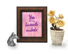You Are My Favourite Asshole Digital by DrawnEastBoutique on Etsy You Are My Favorite, My Favorite Things, Boutique, Digital, Memes, Frame, Creative, Prints, Handmade
