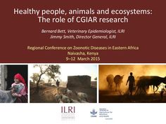 Healthy people, animals and ecosystems: The role of CGIAR research by ILRI via slideshare, 9-12 Mar 2015