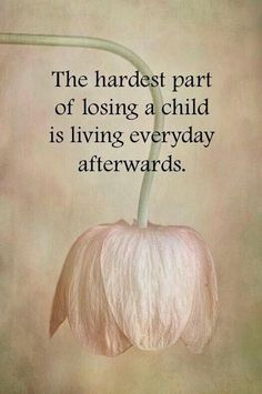 So true. You do not thrive, you just survive.  Losing a child is the worst pain imaginable.  I need to try to have the faith and peace that Lauren had at such a young age. She will always inspire me.  dwb