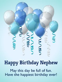 Send Free To my Brilliant Nephew - Birthday Card to Loved Ones on Birthday & Greeting Cards by Davia. It's free, and you also can use your own customized birthday calendar and birthday reminders. Happy Birthday Nephew Quotes, Birthday Wishes For Nephew, Happy Birthday For Him, Best Birthday Quotes, Happy Birthday Greetings, Birthday Greeting Cards, Birthday Images, Serpentina, Birthday Blessings