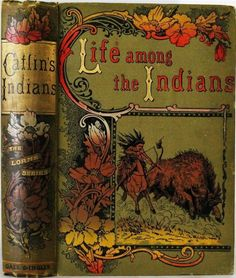 Life Among the Indians by George Catlin