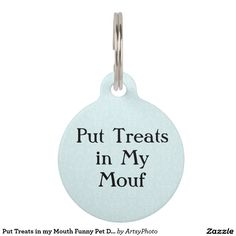 Put Treats in my Mouth Funny Pet Dog Cat Tag