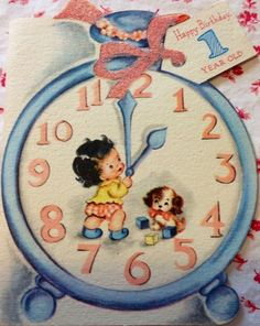 ~*~ Vintage 1949 Birthday Card w/ Cute Tot, Puppy Dog, & Clock ~*~ Baby Birthday Card, Vintage Birthday Cards, Happy Birthday, Birthday Greetings, Birthday Wishes, Vintage Ephemera, Vintage Cards, Vintage Images, Vintage Paper