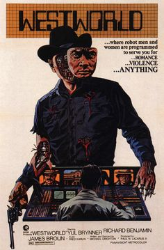 Westworld poster One of my all-time favorite creepy movies. Yul Brenner was such…