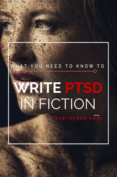 What You Need To Know To Write PTSD in Fiction – Everly Reed