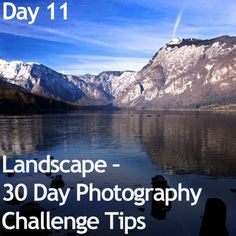 Landscape –  30 Day Photography Challenge Tips