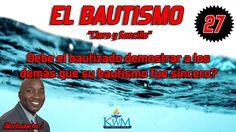27. Debe el bautizado demostrar que su bautismo fue sincero? - SERIE: EL...