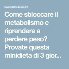 Come sbloccare il metabolismo e riprendere a perdere peso? Provate questa minidieta di 3 giorni del dottor Pier Luigi Rossi a base di cereali.