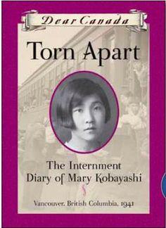 Torn Apart: The Internment Diary of Mary Kobayashi (Dear Canada)  Vancouver, British Colummiba 1941