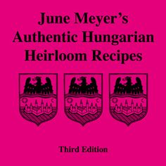 The hungarian cookbook 151 most flavorful hungarian recipespdf june meyers authentic hungarian heirloom recipe cookbook order page forumfinder Choice Image