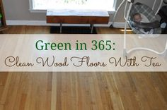 Have wood floors? Learn a great technique to clean your floors with tea. Yep, tea!