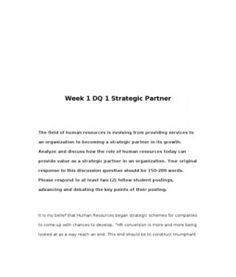 Week 1 DQ 1 Strategic Partner    The field of human resources is evolving from providing services to an organization to becoming a strategic partner in its growth. Analyze and discuss how the role of human resources… (More)