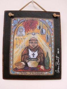 San Pasqual - Retablo...patron saint of the kitchen and cooks...