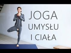 Joga w Domu - Równowaga Ciała i Umysłu - YouTube Tai Chi, Pilates, Health Fitness, Yoga, Workout, Journal, Sport, Youtube, Diet
