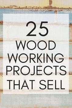 Woodworking projects that sell! These simple and easy wood projects that sell are a great way to make money from home. You can earn extra money using your creative skills. Rustic wood crafts are so popular for home decor so it's the best time to sell.